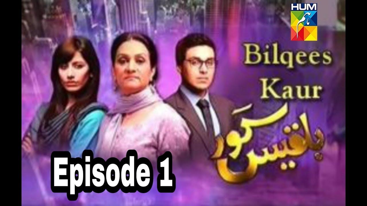 Bilqees Kaur Episode 1 Hum TV