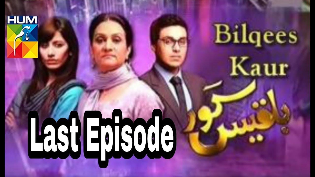 Bilqees Kaur Episode 19 Last Episode Hum TV