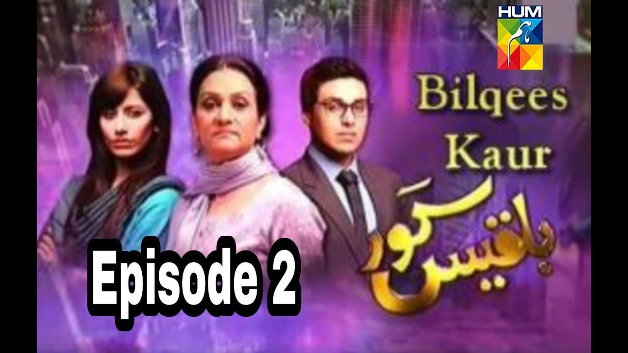 Bilqees Kaur Episode 2 Hum TV