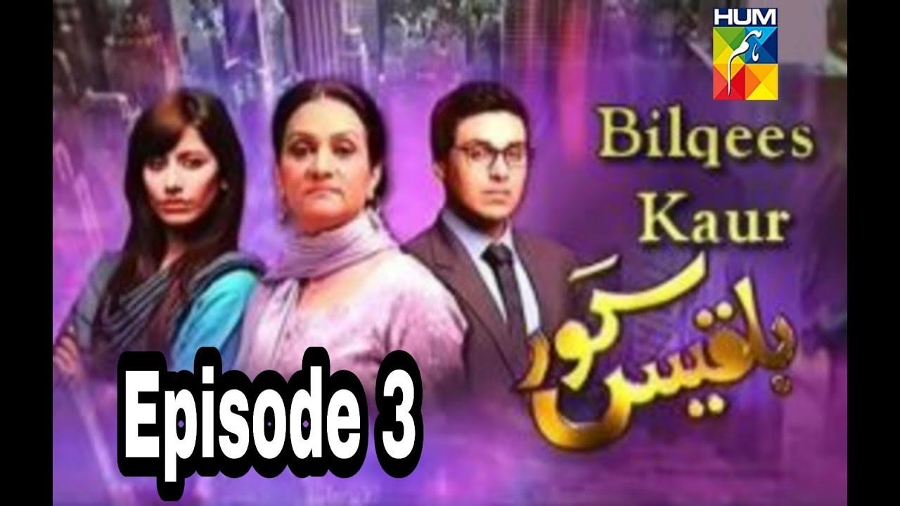 Bilqees Kaur Episode 3 Hum TV