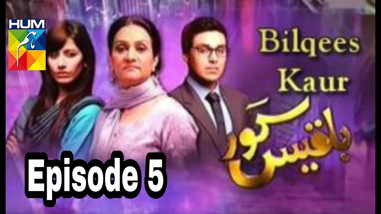 Bilqees Kaur Episode 5 Hum TV