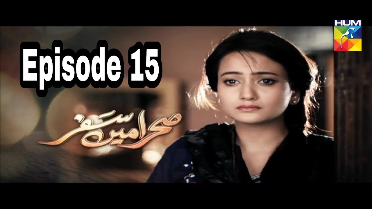 Sehra Main Safar Episode 15 Hum TV