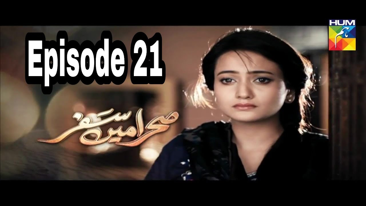 Sehra Main Safar Episode 21 Hum TV