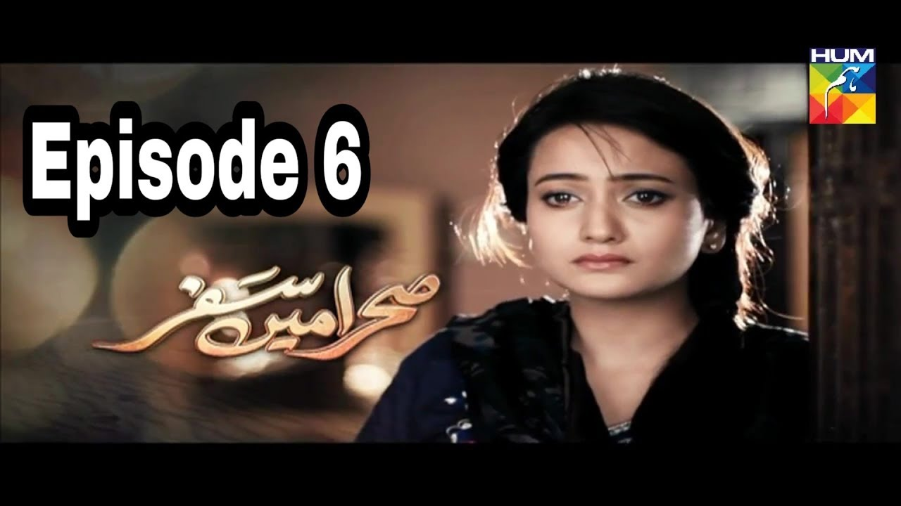 Sehra Main Safar Episode 6 Hum TV