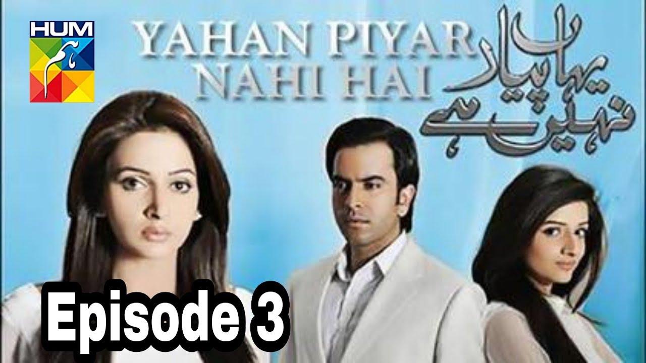 Yahan Pyar Nahi Hai Episode 3 Hum TV