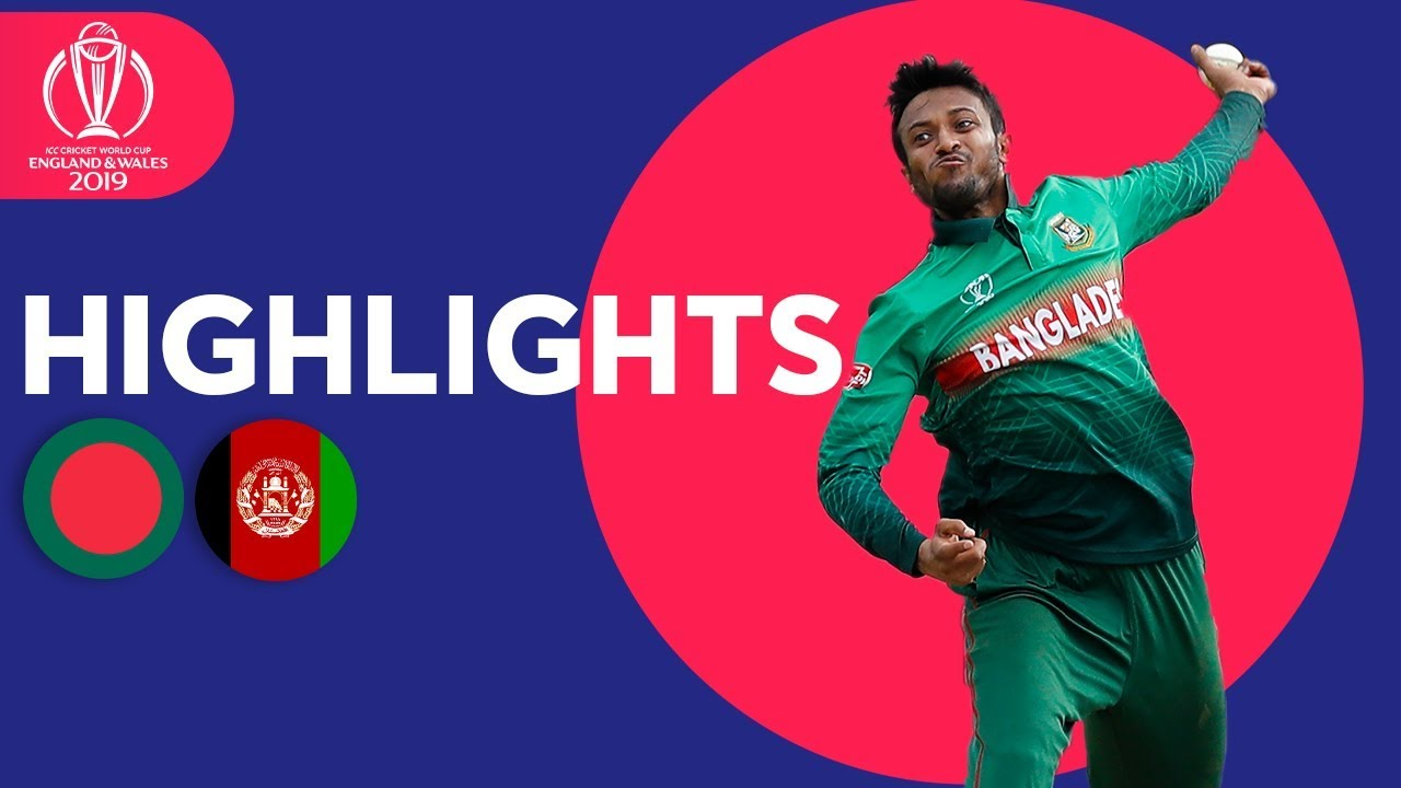 Bangladesh v Afganistan - Match Highlights | ICC Cricket World Cup 2019
