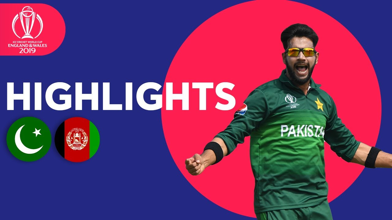 Pakistan vs Afghanistan - Match Highlights | ICC Cricket World Cup 2019